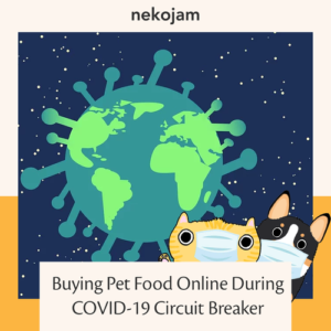 Buying Pet Food Online During COVID-19 Circuit Breaker featured image